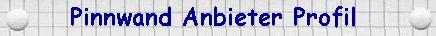 Pinnwand Anbieter Profile